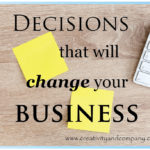 Decisions that will change your business