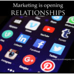 Marketing is opening Relationships
