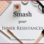 Smash your inner resistances