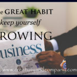 One great habit to keep yourself growing