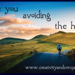 Are you avoiding the hills?