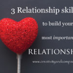 3 Skills to build your Most Important Relationship