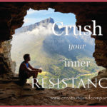 3 ways to crush your inner resistances