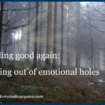 Feeling good again: getting out of emotional holes