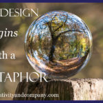 Life design begins with a metaphor