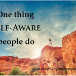 One thing that self-aware people do