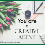 You are a creative agent