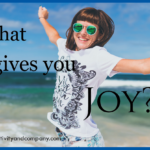 What gives you joy?