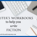 Writer's workbooks to help you start writing fiction