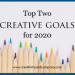 Top Two Creative Goals for 2020