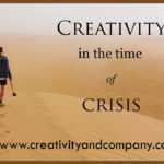 Creativity in the Time of Crisis