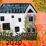 Creative Summer Week 9 – Still plenty of time!