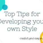 Top Tips for Developing your own style