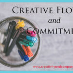 Creative Flow and Commitment