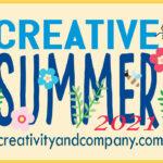 Creative Summer 2021 Week 1